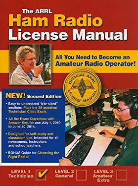 The ARRL Ham Radio License Manual: All You Need to Become an Amateur Radio Operator 9780872590830