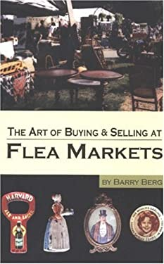 The Art of Buying & Selling at Flea Markets 9780875886565