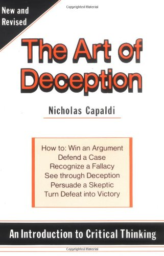 The Art of Deception: An Introduction to Critical Thinking 9780879754242