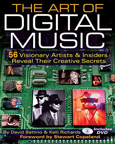 The Art of Digital Music: 56 Visionary Artists & Insiders Reveal Their Creative Secrets 9780879308308