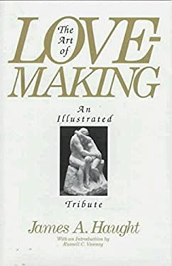 The Art of Lovemaking: An Illustrated Tribute 9780879757403