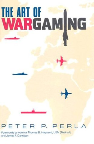 The Art of Wargaming: A Guide for Professionals and Hobbyists 9780870210501