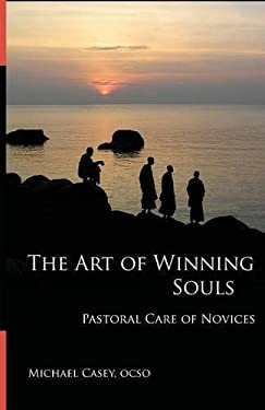 The Art of Winning Souls: Pastoral Care of Novices 9780879070359