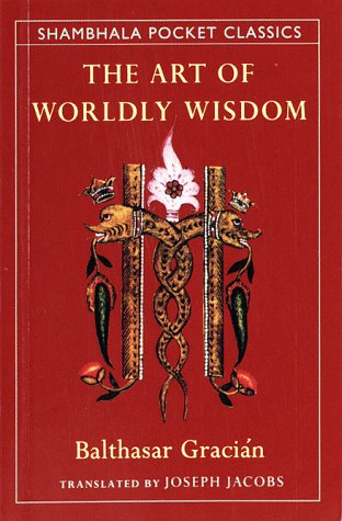 The Art of Worldly Wisdom 9780877739210