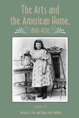 Arts and American Home: 1890-1930 9780870499074