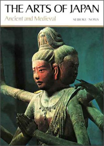 The Arts of Japan: Ancient and Medieval 9780870113352