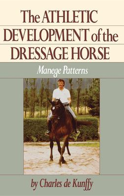 The Athletic Development of the Dressage Horse: Manege Patterns 9780876058961