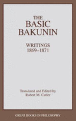The Basic Bakunin: Writings 1869-1871 9780879757458