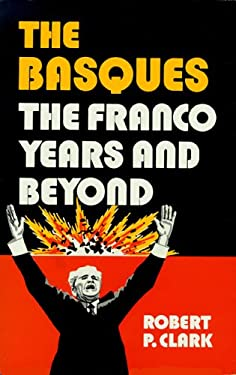 The Basques: The Franco Years and Beyond 9780874170573