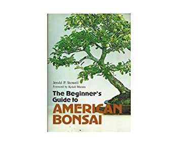 The Beginner's Guide to American Bonsai 9780870118029