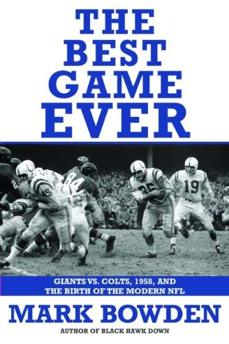 The Best Game Ever: Giants Vs. Colts, 1958, and the Birth of the Modern NFL 9780871139887