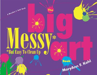 The Big Messy But Easy to Clean Art Book 9780876592069