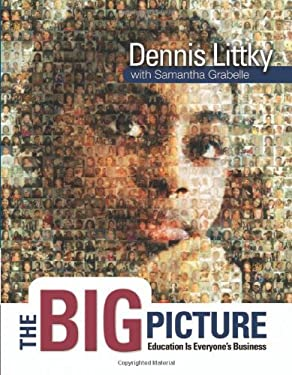 The Big Picture: Education Is Everyone's Business 9780871209719