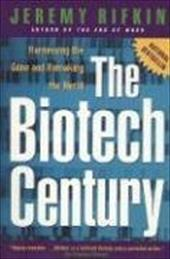 The Biotech Century: Harnessing the Gene and Remaking the World 3870565
