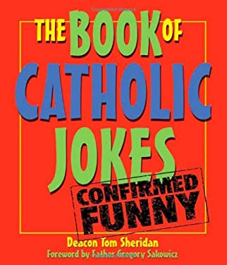 The Book of Catholic Jokes 9780879463779