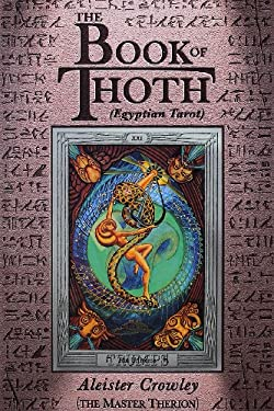 The Book of Thoth: A Short Essay on the Tarot of the Egyptians, Being the Equinox, Volume III, No. V 9780877282686