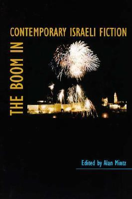 The Boom in Contemporary Israeli Fiction 9780874518306