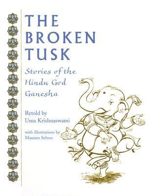 The Broken Tusk: Stories of the Hindu God Ganesha 9780874838060