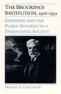 The Brookings Institution, 1916-1952: Expertise and the Public Interest in a Democratic Society 9780875801032
