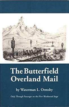 The Butterfield Overland Mail: Only Through Passenger on the First Westbound Stage 9780873280952