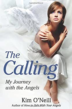 The Calling: My Journey with the Angels 9780876046883