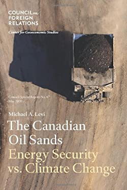 The Canadian Oil Sands: Energy Security vs. Climate Change 9780876094297