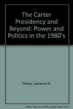 The Carter Presidency and Beyond: Power and Politics in the 1980's
