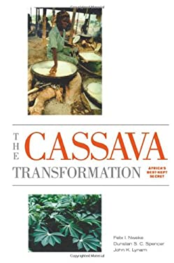 The Cassava Transformation: Africa's Best-Kept Secret 9780870136023