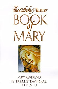 The Catholic Answer Book of Mary 9780879733476