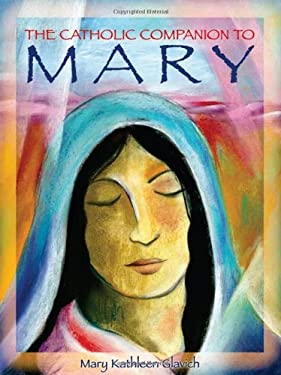 The Catholic Companion to Mary 9780879463304