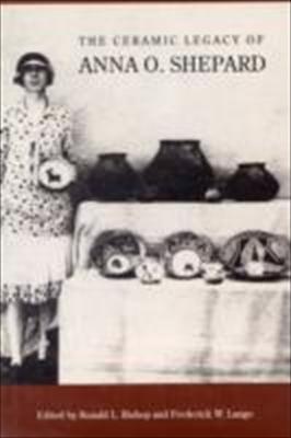 The Ceramic Legacy of Anna O. Shepard 9780870811951