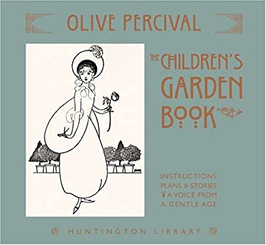 The Children's Garden Book: Instructions, Plans & Stories, a Voice from a Gentle Age 9780873282109
