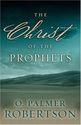 The Christ of the Prophets 9780875525648