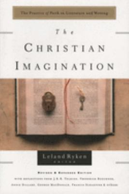 The Christian Imagination: The Practice of Faith in Literature and Writing 9780877881230