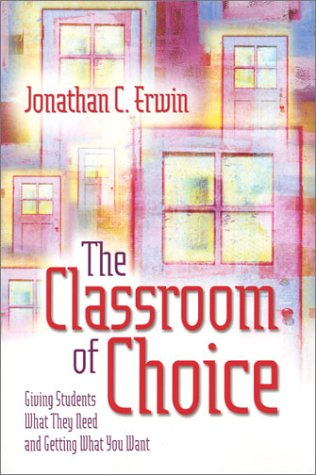 The Classroom of Choice: Giving Students What They Need and Getting What You Want 9780871208293