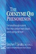 The Coenzyme Q10 Phenomenon - Sinatra, Stephen T. / Sinatra Stephen
