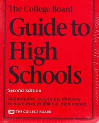 The College Board Guide to High Schools 9780874474664