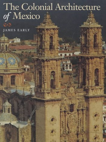 The Colonial Architecture of Mexico 9780870744501