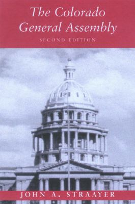 The Colorado General Assembly: Second Edition 9780870815423