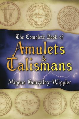 The Complete Book of Amulets & Talismans the Complete Book of Amulets & Talismans 9780875422879