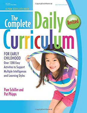 The Complete Daily Curriculum for Early Childhood, Revised: Over 1200 Easy Activities to Support Multiple Intelligences and Learning Styles 9780876593585
