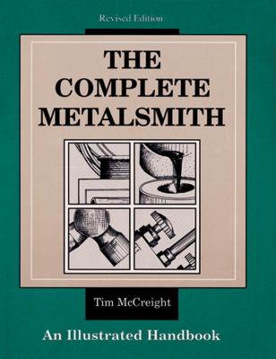The Complete Metalsmith: An Illustrated Handbook 9780871922403