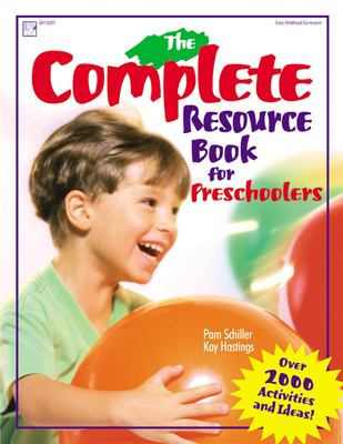 The Complete Resource Book for Preschoolers: An Early Childhood Curriculum with Over 2000 Activities and Ideas 9780876591956