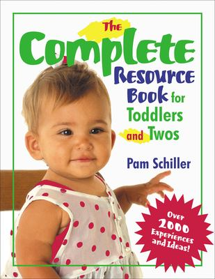 The Complete Resource Book for Toddlers and Twos: Over 2000 Experiences and Ideas! 9780876592878