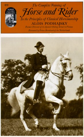 The Complete Training of Horse and Rider in the Principles of Classical Horsemanship 9780879802356