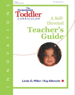 The Comprehensive Toddler Curriculum: A Self-Directed Teacher's Guide 9780876592335