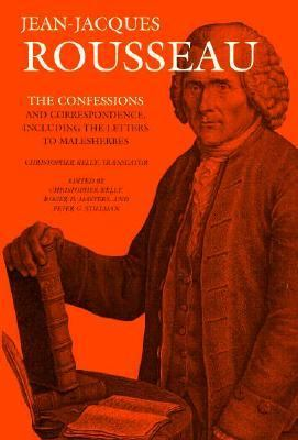 The Confessions and Correspondence, Including the Letters to Malesherbes 9780874517071