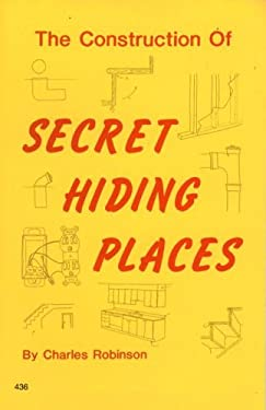 The Construction of Secret Hiding Places 9780879474362