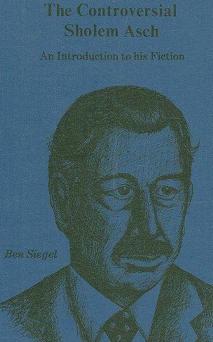 The Controversial Sholem Asch: An Introduction to His Fiction 9780879720766