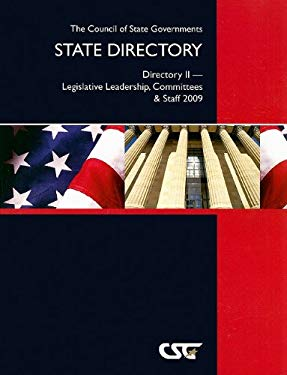 The Council of State Governments State Directory: Directory II--Legislative Leadership, Committees & Staff